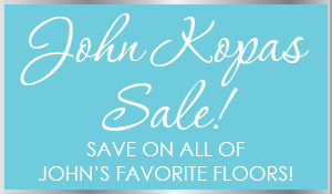 John Kopas Flooring Sale going on this month only!  Save on all of John's favorite floors!